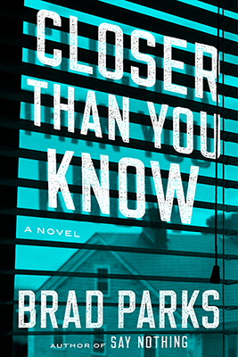 Brad Parks: Closer Than You Know