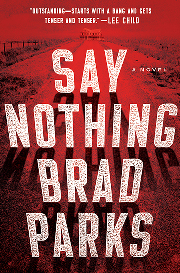 Brad Parks: Say Nothing